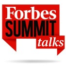Forbes Summit Talks