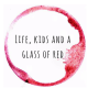 Life, kids and a glass of red