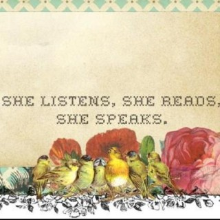 She Listens, She Reads, She Speaks.
