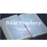 A Study In Bible Prophecy